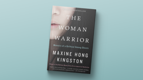 """The Woman Warrior,"" by Maxine Hong Kingston."